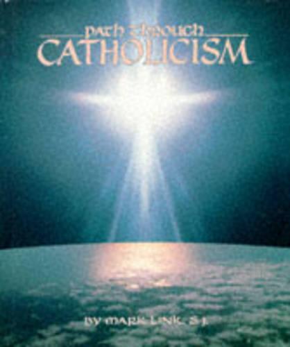 Path Through Catholicism (Paperback)