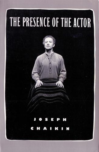 The Presence of the Actor (Paperback)