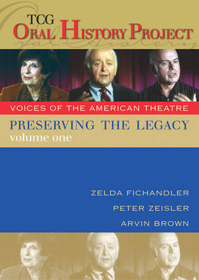 Preserving the Legacy, Volume One: Zelda Fichandler, Peter Zeisler and Arvin Brown (DVD video)