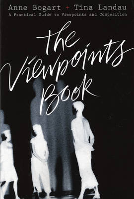 The Viewpoints Book: A Practical Guide to Viewpoints and Composition (Paperback)