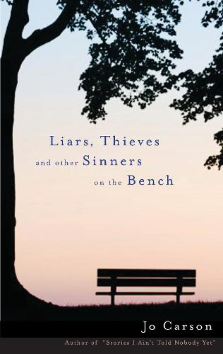 Liars, Thieves and Other Sinners on the Bench (Paperback)