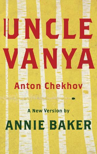 Uncle Vanya (TCG Edition): A new version by Annie Baker (Paperback)