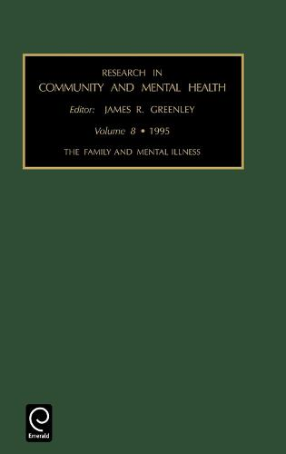 Family and Mental Illness - Research in Community and Mental Health 8 (Hardback)