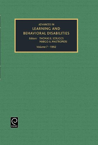 Advances in Learning and Behavioural Disabilities - Advances in Learning and Behavioral Disabilities 7 (Hardback)