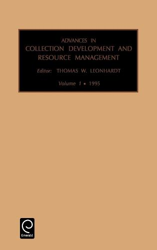 Advances in Collection development and resource management - Advances in Collection Development and Resource Management 1 (Hardback)