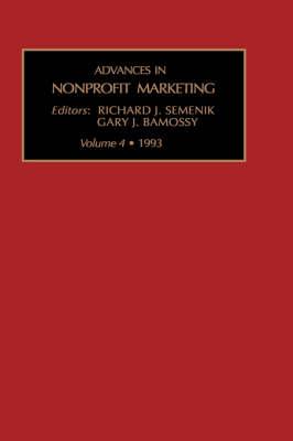 Advances in Nonprofit Marketing: v. 4 - Advances in nonprofit marketing Vol 4 (Hardback)