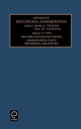 New Directions in Educational Administration: Policy , Preparation, and Practice - Advances in Educational Administration 3 (Hardback)