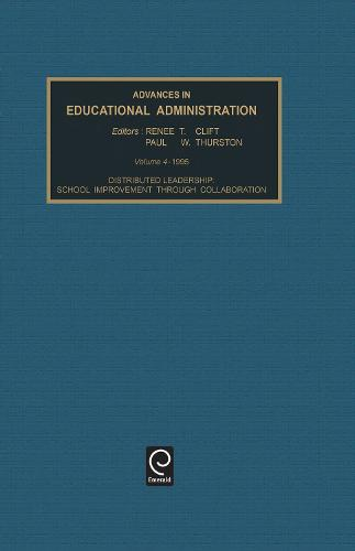 Distributed Leadership: School Improvement Through Collaboration - Advances in Educational Administration (Hardback)
