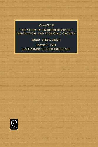 New Learning on Entrepreneurship - Advances in the Study of Entrepreneurship, Innovation & Economic Growth 6 (Hardback)