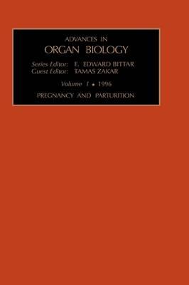Pregnancy and Parturition: Volume 1 - Advances in Organ Biology (Hardback)