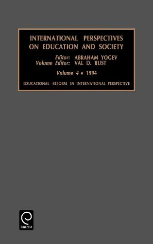 Educational Reform in International Perspective - International Perspectives on Education and Society 4 (Hardback)
