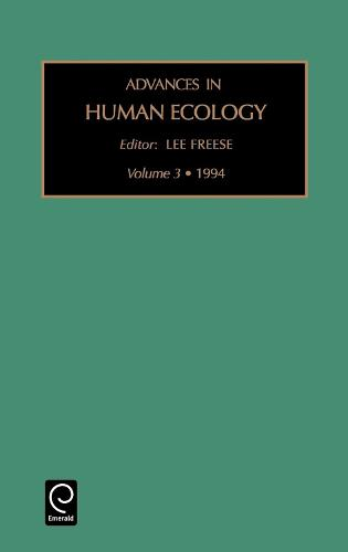 Advances in Human Ecology - Advances in Human Ecology 3 (Hardback)