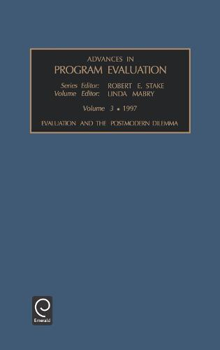 Evaluation and the Postmodern Dilemma - Advances in Program Evaluation 3 (Hardback)