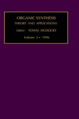 Organic Synthesis: Theory and Applications: Volume 3 - Organic Synthesis: Theory and Applications (Hardback)