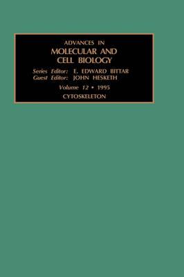 Cytoskeleton: Volume 12 - Advances in Molecular & Cell Biology (Hardback)