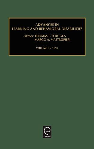 Advances in Learning and Behavioural Disabilities - Advances in Learning and Behavioral Disabilities 9 (Hardback)