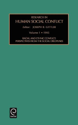 Racial and Ethnic Conflict: Perspectives from the Social Disciplines - Research in Human Social Conflict 1 (Hardback)