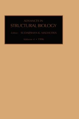 Advances in Structural Biology: Volume 4 - Advances in Structural Biology (Hardback)