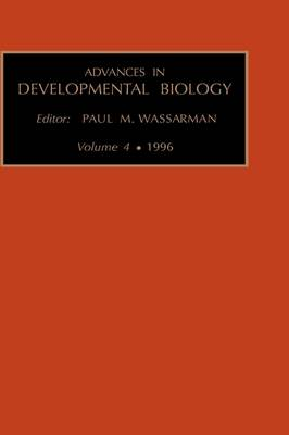Advances in Developmental Biology: Volume 4a - Advances in Developmental Biology (Hardback)
