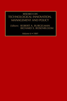 Research on Technological Innovation, Management and Policy: Volume 6 - Research on Technological Innovation, Management and Policy (Hardback)