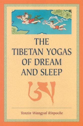 The Tibetan Yogas Of Dream And Sleep (Paperback)