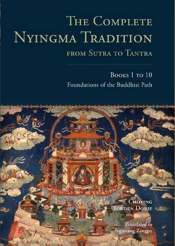 The Complete Nyingma Tradition From Sutra To Tantra, Books 1 To 10 (Hardback)