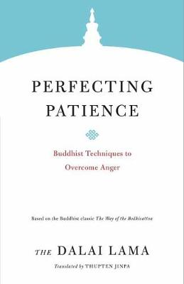 Perfecting Patience: Buddhist Techniques to Overcome Anger (Paperback)