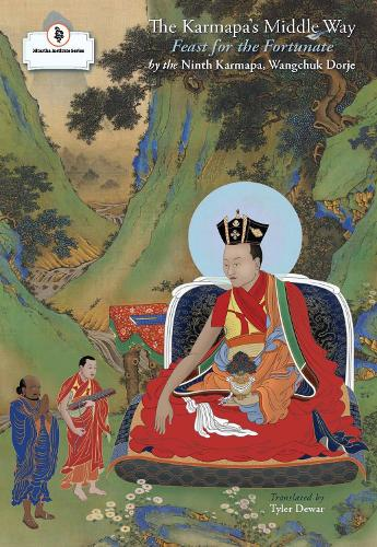 The Karmapa's Middle Way: Feast for the Fortunate (Paperback)