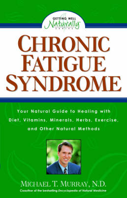 Chronic Fatigue Syndrome - Getting Well Naturally S. (Paperback)
