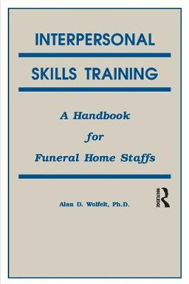 Interpersonal Skills Training: A Handbook for Funeral Service Staffs (Paperback)