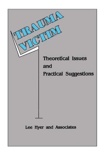 Trauma Victim: Theoretical Issues And Practical Suggestions (Hardback)