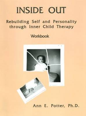 Inside Out: Rebuilding Self And Personality Through Inner Child Therapy (Paperback)