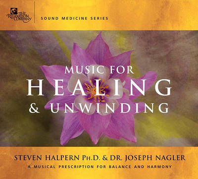 Music for Healing and Unwinding: Two Pioneers in the Emerging Field of Sound Healing (CD-Audio)