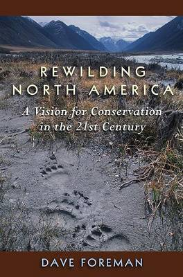Rewilding North America: A Vision For Conservation In The 21St Century (Paperback)