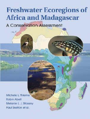 Freshwater Ecoregions of Africa and Madagascar: A Conservation Assessment (Hardback)