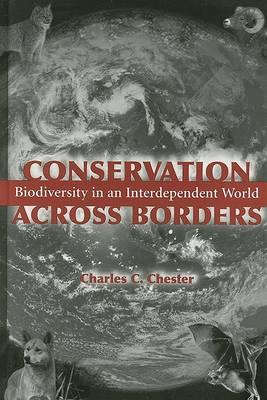 Conservation Across Borders: Biodiversity in an Interdependent World (Hardback)