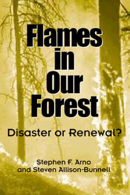 Flames in Our Forest: Disaster or Renewal? (Hardback)