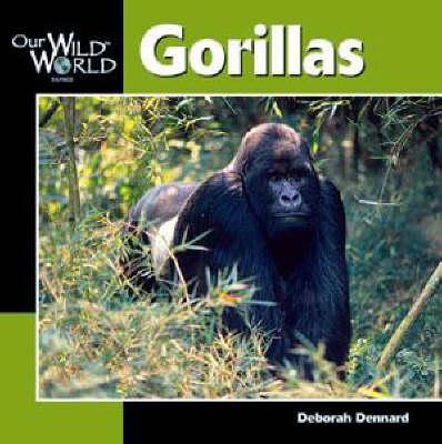 Gorillas - Our Wild World (Hardback)