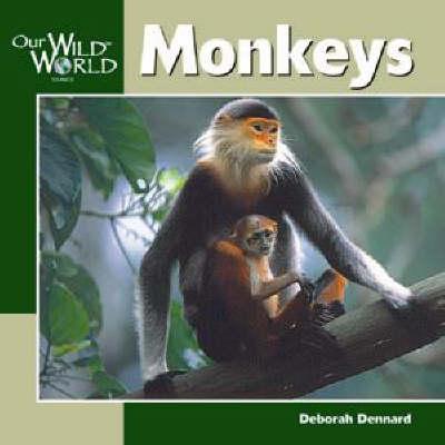 Monkeys - Our Wild World (Paperback)