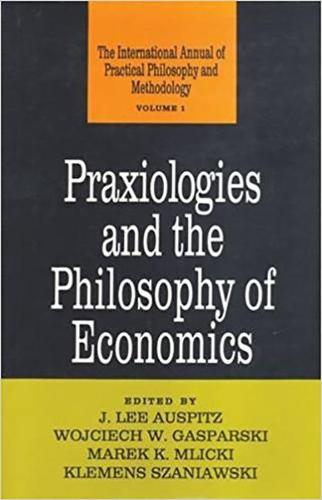 Praxiologies and the Philosophy of Economics (Hardback)