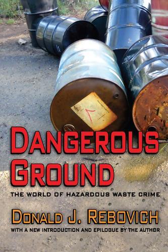 Dangerous Ground: The World of Hazardous Waste Crime (Hardback)