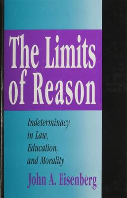 The Limits of Reason: Indeterminacy in Law, Education, and Morality (Hardback)