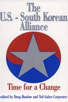 The U.S.-South Korean Alliance (Hardback)
