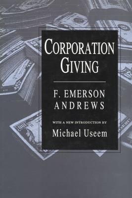 Corporation Giving - Philanthropy & Society (Hardback)