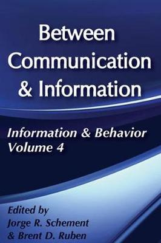 Between Communication and Information - Information and Behavior Series (Hardback)