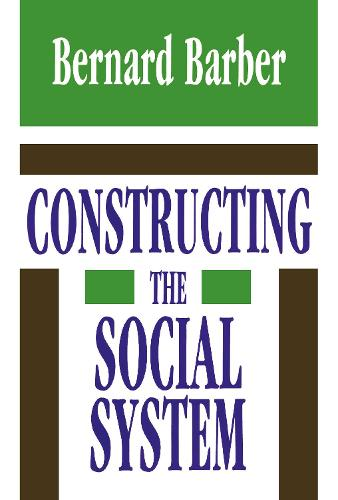 Constructing the Social System (Hardback)