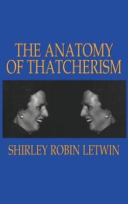 The Anatomy of Thatcherism (Hardback)