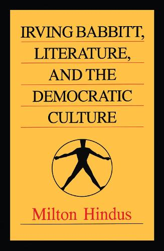 Irving Babbitt, Literature and the Democratic Culture - Library of Conservative Thought (Hardback)