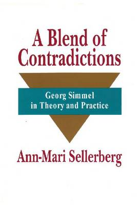 A Blend of Contradictions: Georg Simmel in Theory and Practice (Hardback)