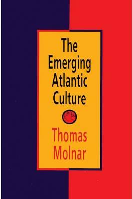 The Emerging Atlantic Culture (Hardback)
